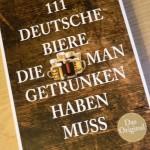 Bier&Buch: Thomas Fuchs: 111 deutsche Biere, die man getrunken haben muss